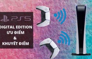 Máy PlayStation 5 Digital Edition là gì? Ưu và khuyết điểm khi mua?