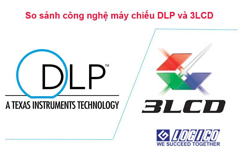 So sánh máy chiếu công nghệ DLP và LCD loại nào tốt hơn